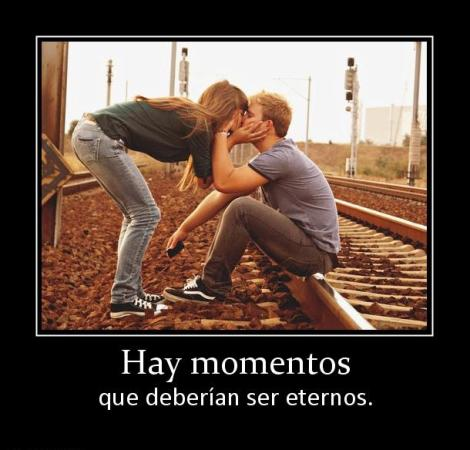 hay momentos que deberian ser eterno desmotivaciones de amor