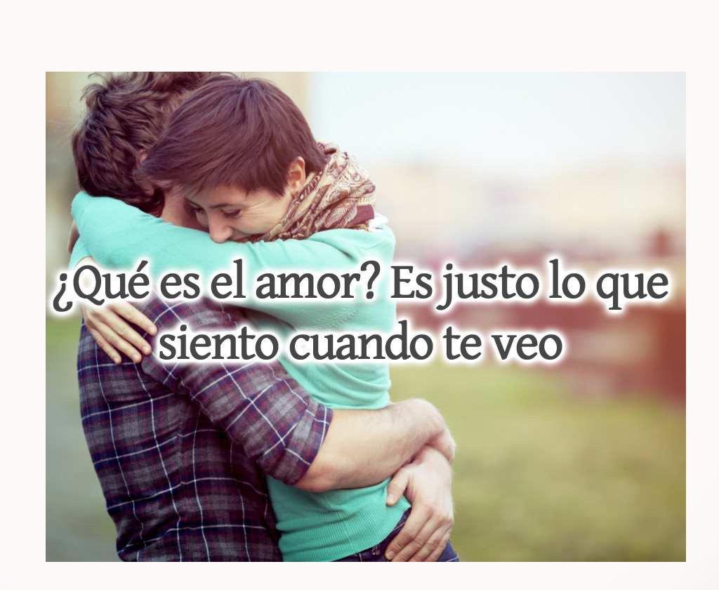 amor es lo que siento cuando te veo