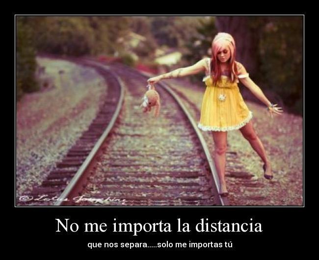 distancia no me importa me importas tu